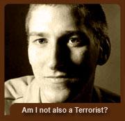 Am I not also a Terrorist?