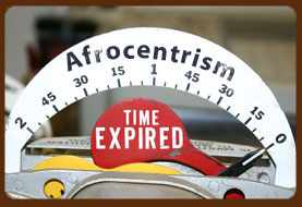 Afrocentrism Expired
