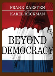 Beyond Democry: Democracy is widely considered to be the best political system imaginable. Indeed, it is no exaggeration to say that democracy has become a secular religion. The largest political faith on earth. To criticize the democratic ideal is to risk being regarded an enemy of civilized society. Yet that is precisely what Karel Beckman and Frank Karsten propose to do. In this provocative and highly readable book, they tackle the last political taboo: the idea that our salvation lies in democracy.